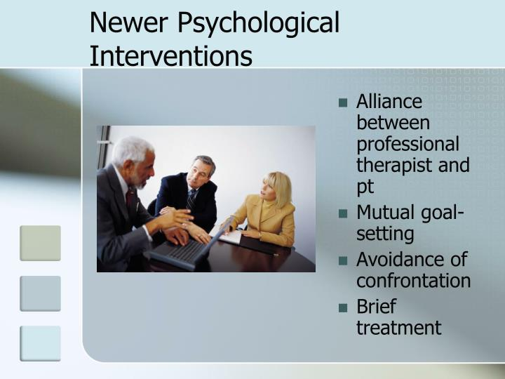 Newer Psychological Interventions