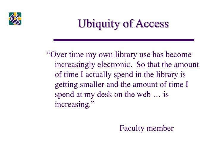Ubiquity of Access