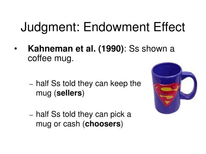 Judgment: Endowment Effect