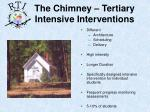 the chimney tertiary intensive interventions