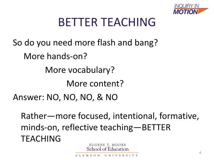 BETTER TEACHING