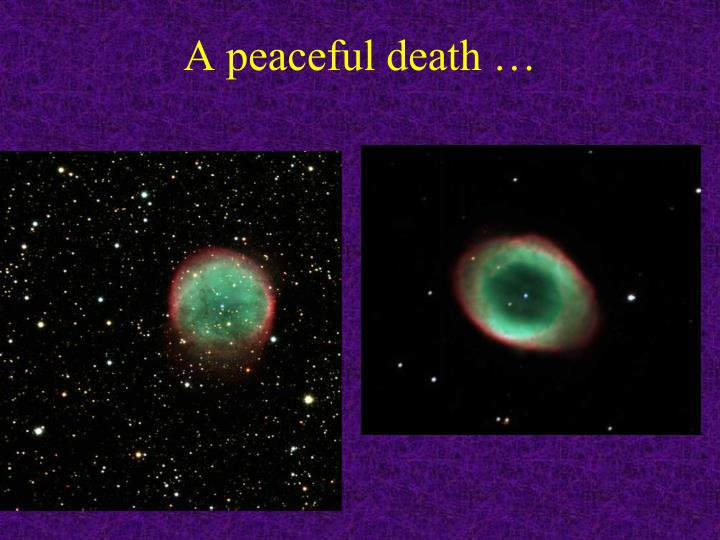 A peaceful death …