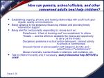 how can parents school officials and other concerned adults best help children