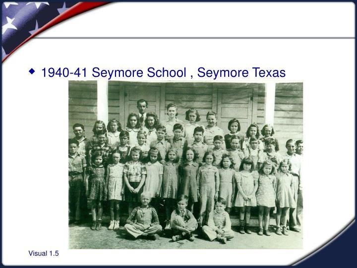 1940-41 Seymore School , Seymore Texas