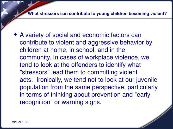 What stressors can contribute to young children becoming violent?