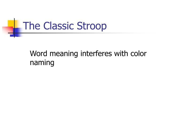 The Classic Stroop