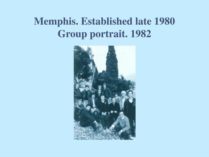 Memphis. Established late 1980
