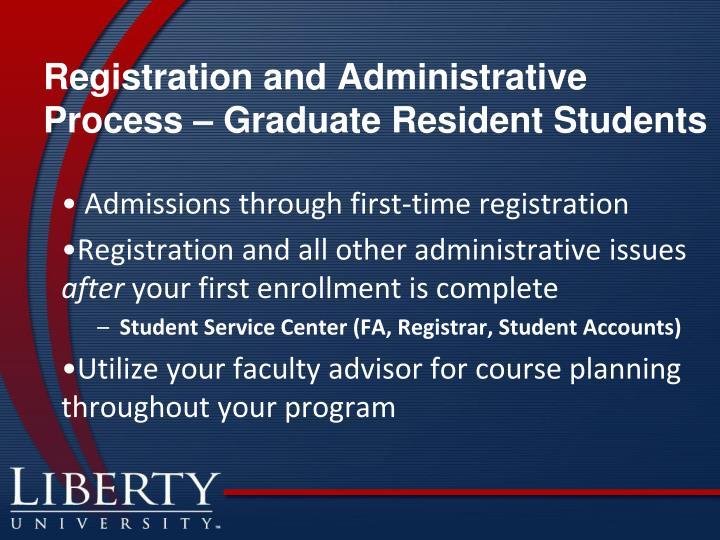 Registration and Administrative Process – Graduate Resident Students
