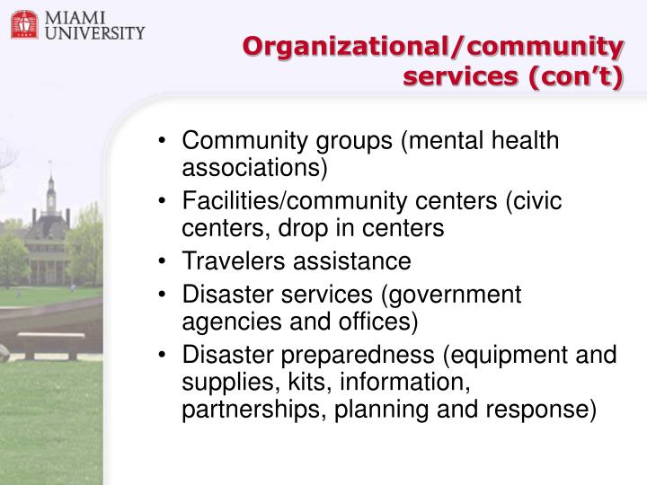 Organizational/community services (con't)