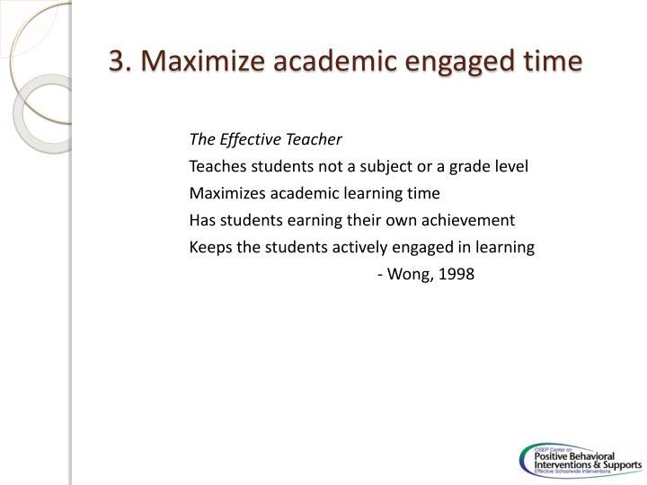 3. Maximize academic engaged time