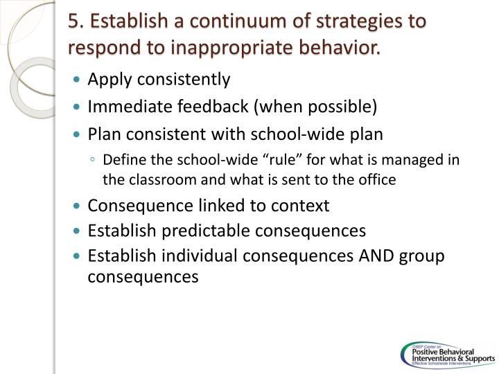 5. Establish a continuum of strategies to respond to inappropriate behavior.