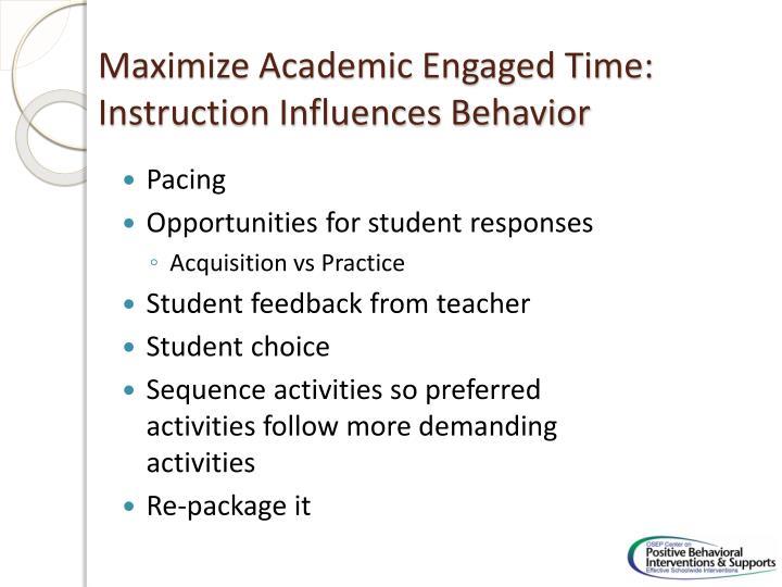 Maximize Academic Engaged Time:  Instruction Influences Behavior