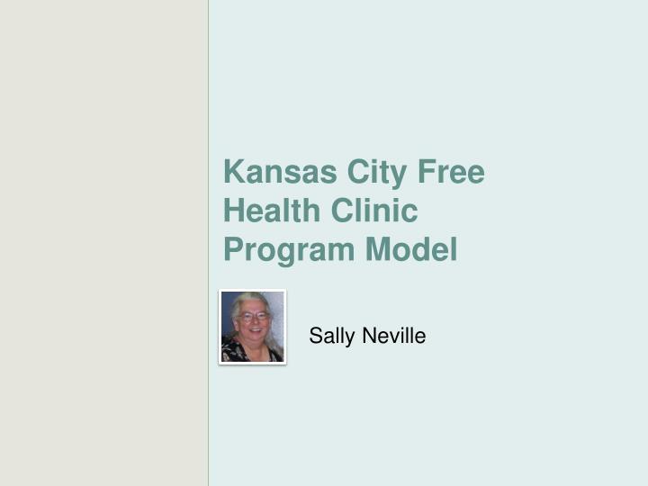 Kansas City Free Health Clinic Program Model
