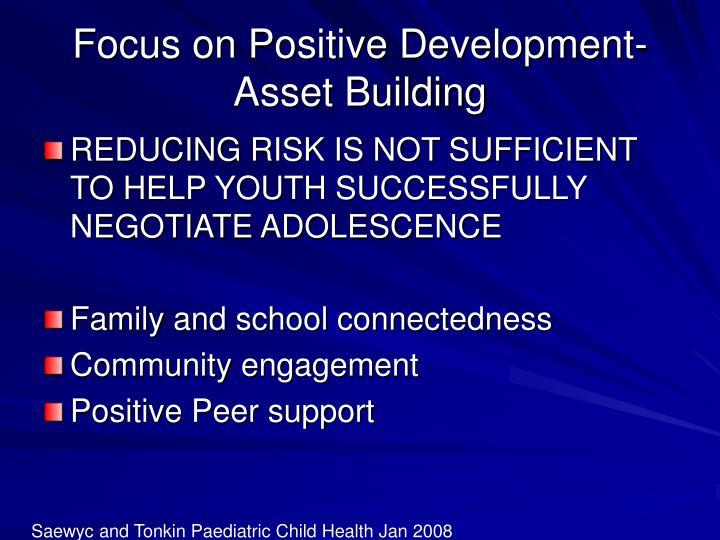 Focus on Positive Development-Asset Building