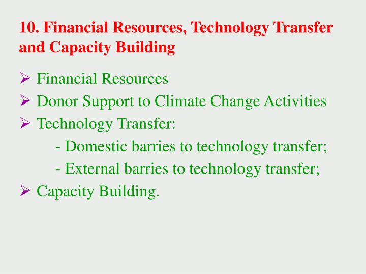 10. Financial Resources, Technology Transfer and Capacity Building