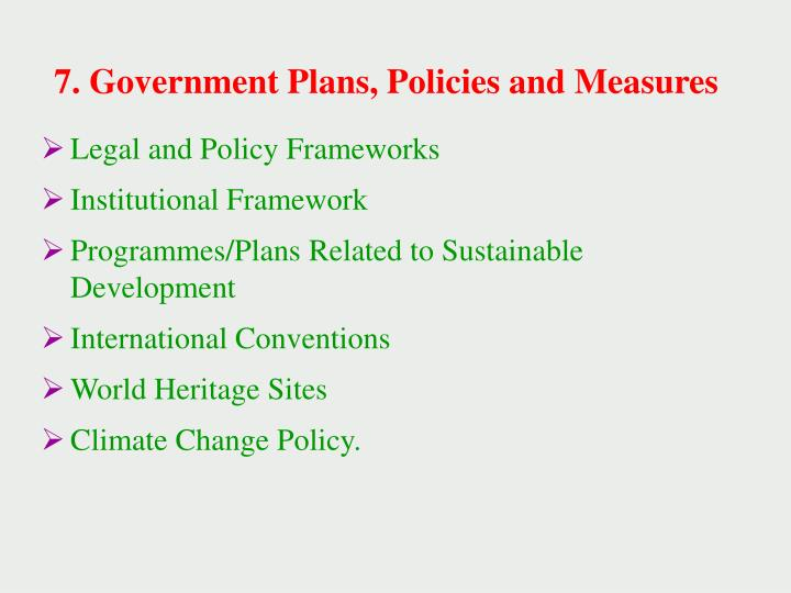 7. Government Plans, Policies and Measures