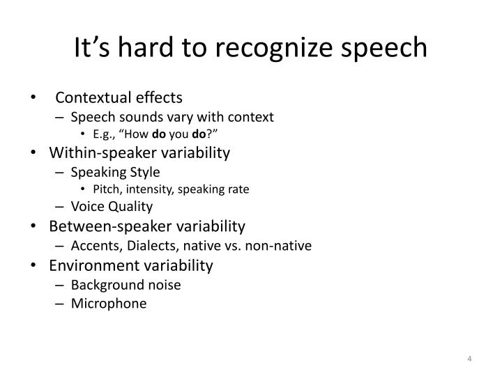 It's hard to recognize speech