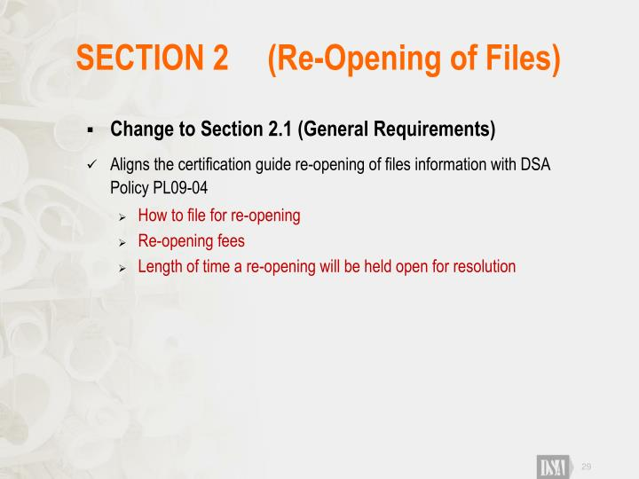 SECTION 2 	(Re-Opening of Files)