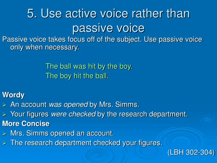 5. Use active voice rather than passive voice