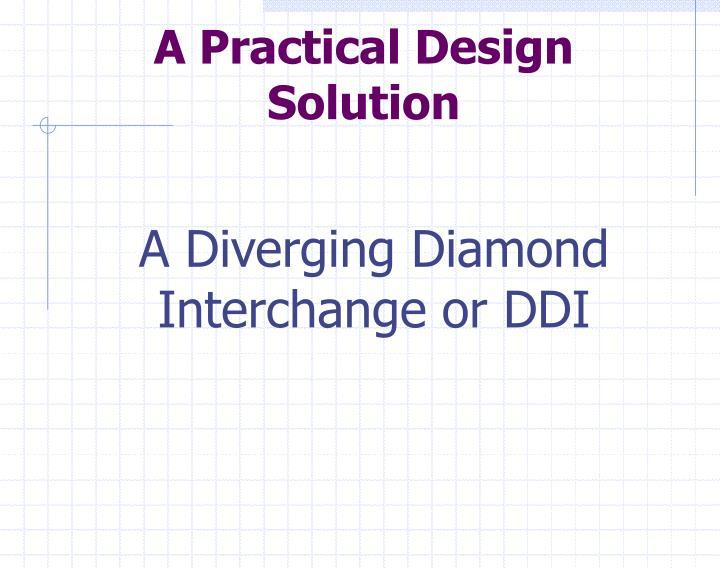 A Practical Design Solution
