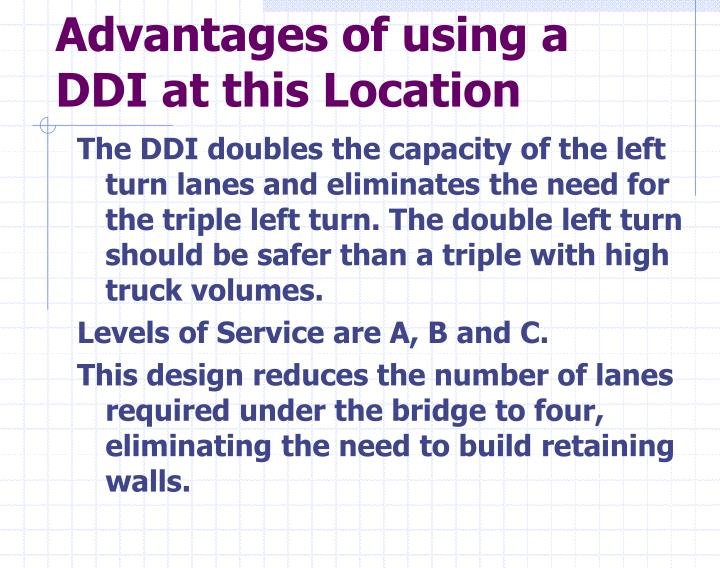Advantages of using a DDI at this Location