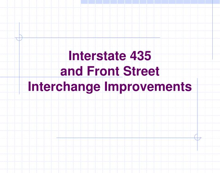interstate 435 and front street interchange improvements