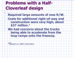 problems with a half cloverleaf design