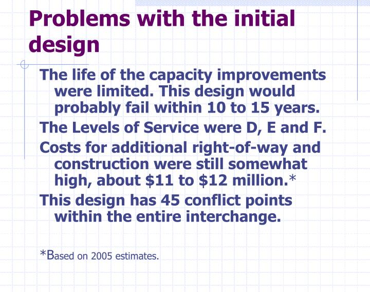 Problems with the initial design