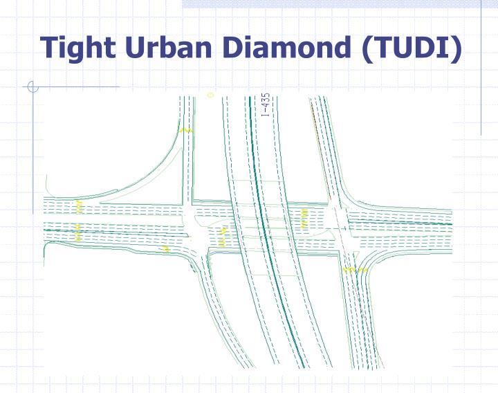 Tight Urban Diamond (TUDI)