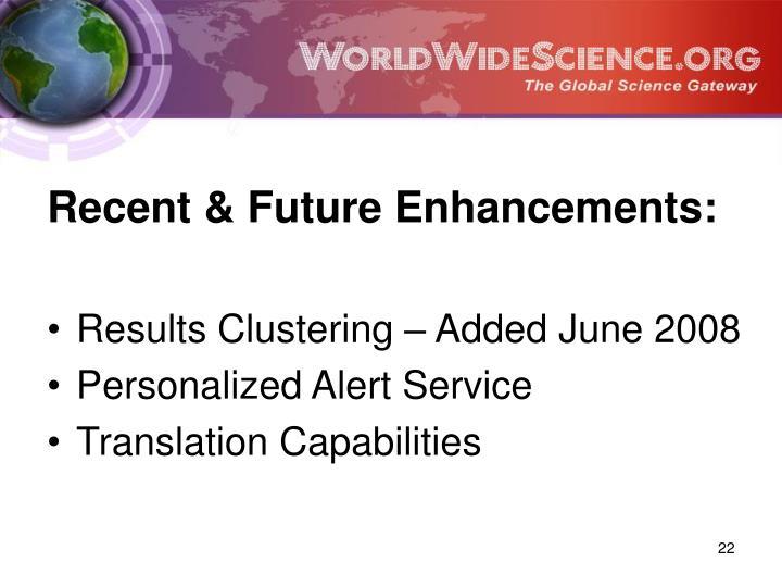 Recent & Future Enhancements: