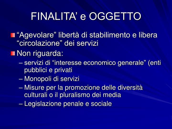 FINALITA' e OGGETTO