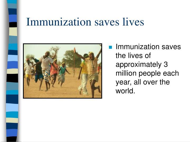 Immunization saves lives