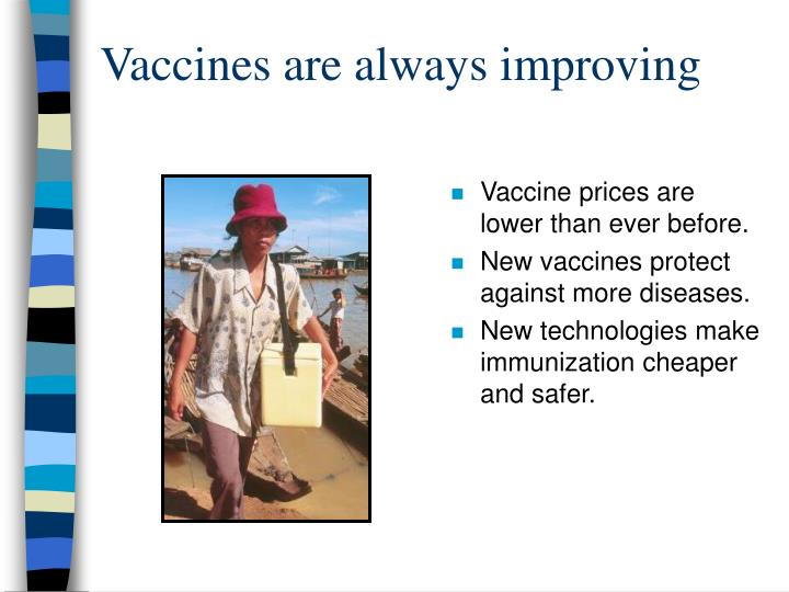 Vaccines are always improving