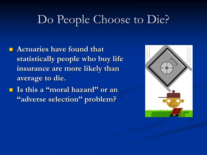 Do People Choose to Die?