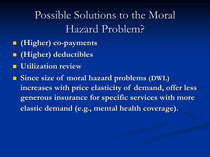 Possible Solutions to the Moral Hazard Problem?