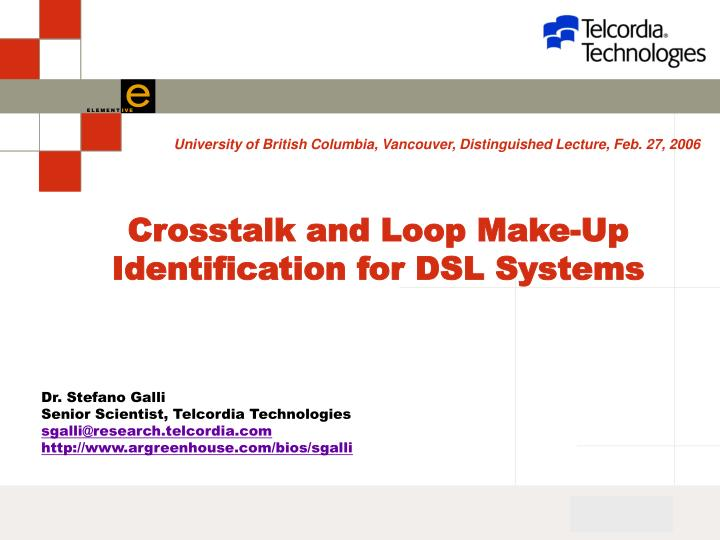 Crosstalk and loop make up identification for dsl systems