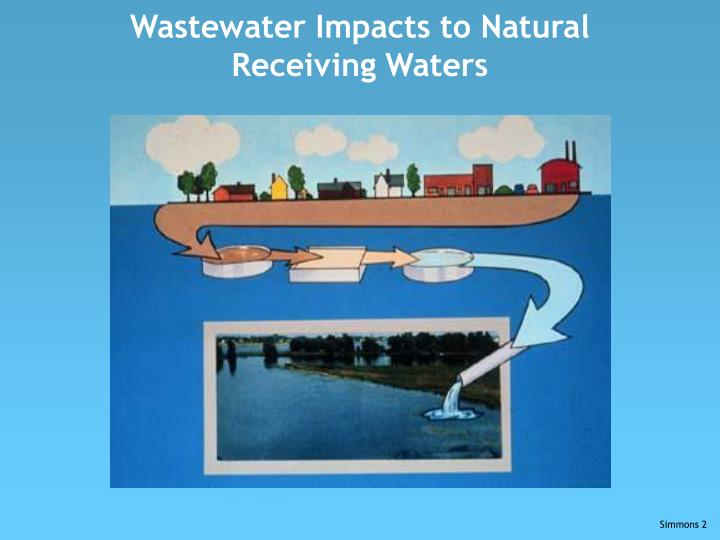 Wastewater impacts to natural receiving waters