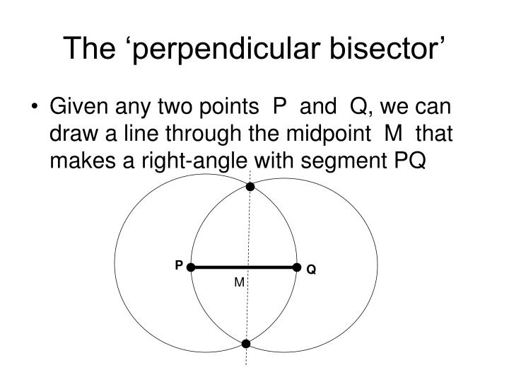 The 'perpendicular bisector'