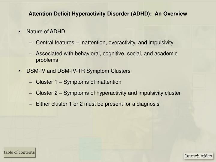 Attention Deficit Hyperactivity Disorder (ADHD):  An Overview