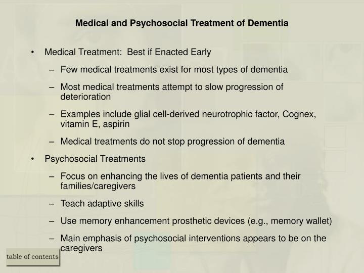Medical and Psychosocial Treatment of Dementia