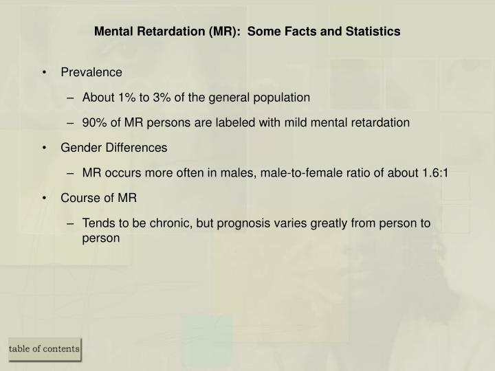 Mental Retardation (MR):  Some Facts and Statistics