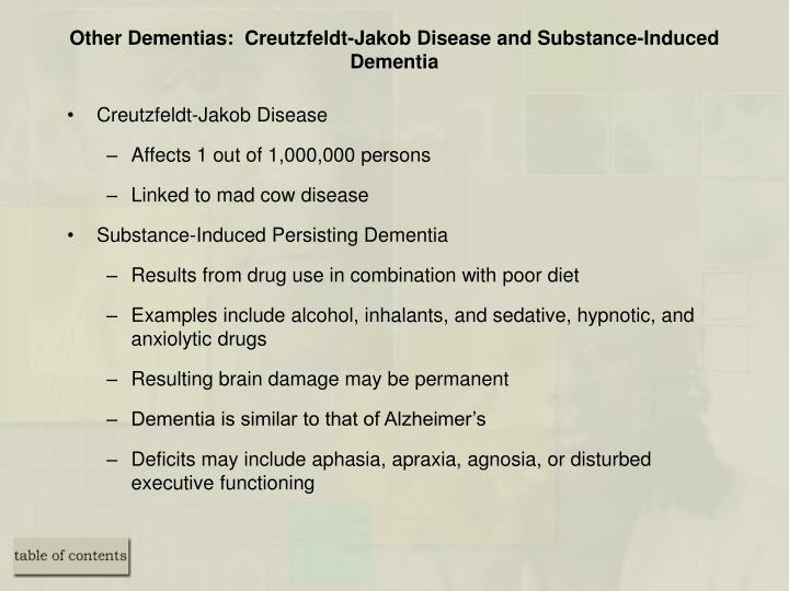 Other Dementias:  Creutzfeldt-Jakob Disease and Substance-Induced Dementia