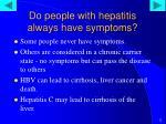 do people with hepatitis always have symptoms