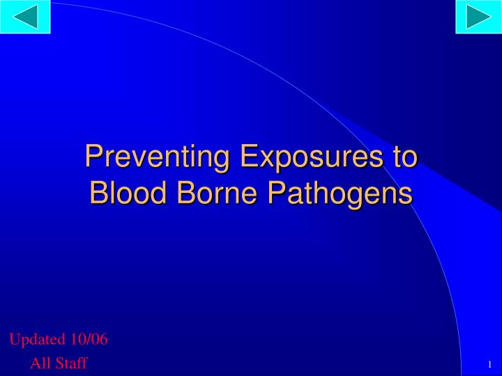 Preventing exposures to blood borne pathogens
