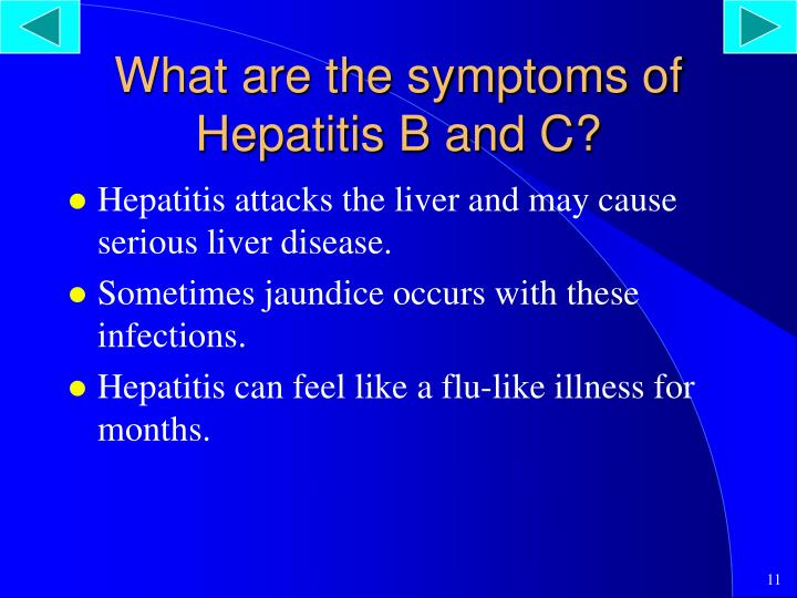 What are the symptoms of Hepatitis B and C?