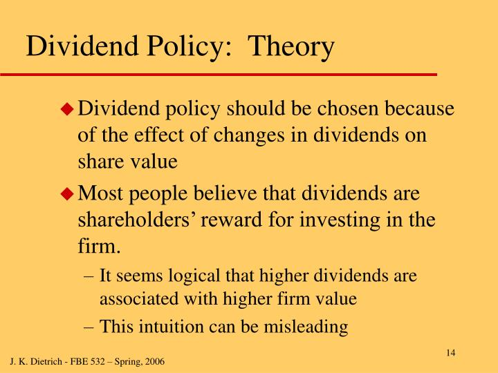 Dividend Policy:  Theory