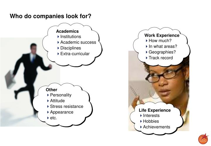 Who do companies look for?