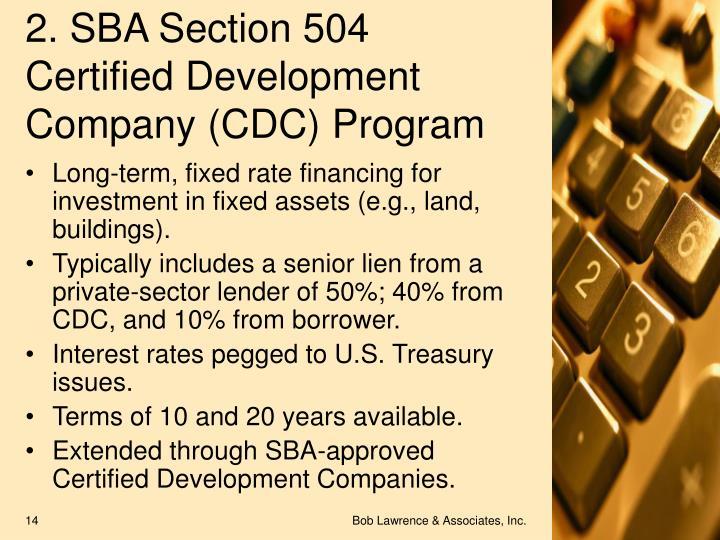 2. SBA Section 504 Certified Development Company (CDC) Program