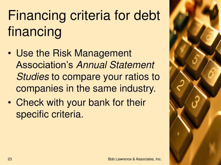 Financing criteria for debt financing