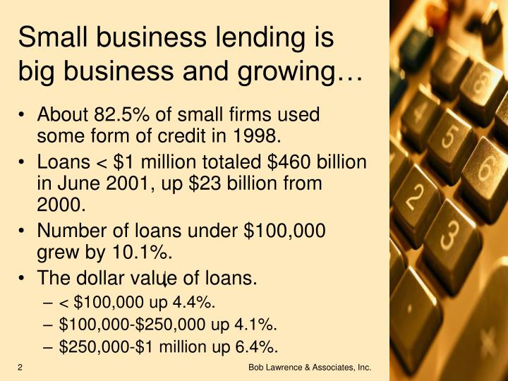 Small business lending is big business and growing…